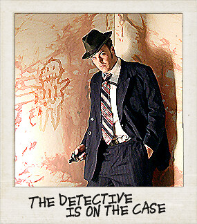 The Detective is on the Case