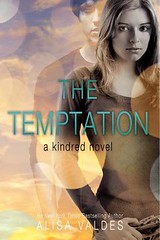 April 24th 2012 by HarperCollins Publishers             The Temptation (Kindred #1) by Alisa Valdes