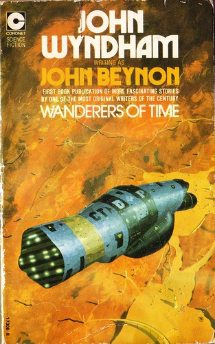 Wanderers of Time by John Wyndham. Coronet 1974. Cover art Chris Foss. ISBN 0340173068