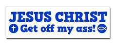 jesus_get_off_my_ass_bumper_sticker