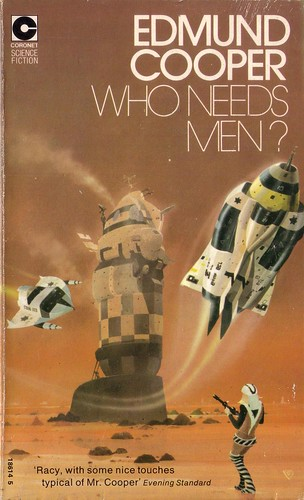 Who Needs Men By Edmund Cooper. Coronet 1974. Cover art Chris Foss. ISBN 0340186145