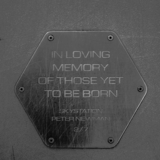"""In Loving Memory Of Those Yet To Be Born"""