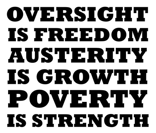 Oversight is freedom. Austerity is growth. Poverty is strength. by Teacher Dude's BBQ