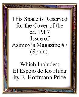 111 Asimov's Magazine No.7 (Spain) ca. 1987 Includes El Espejo de Ko Hung by E. Hoffmann Price