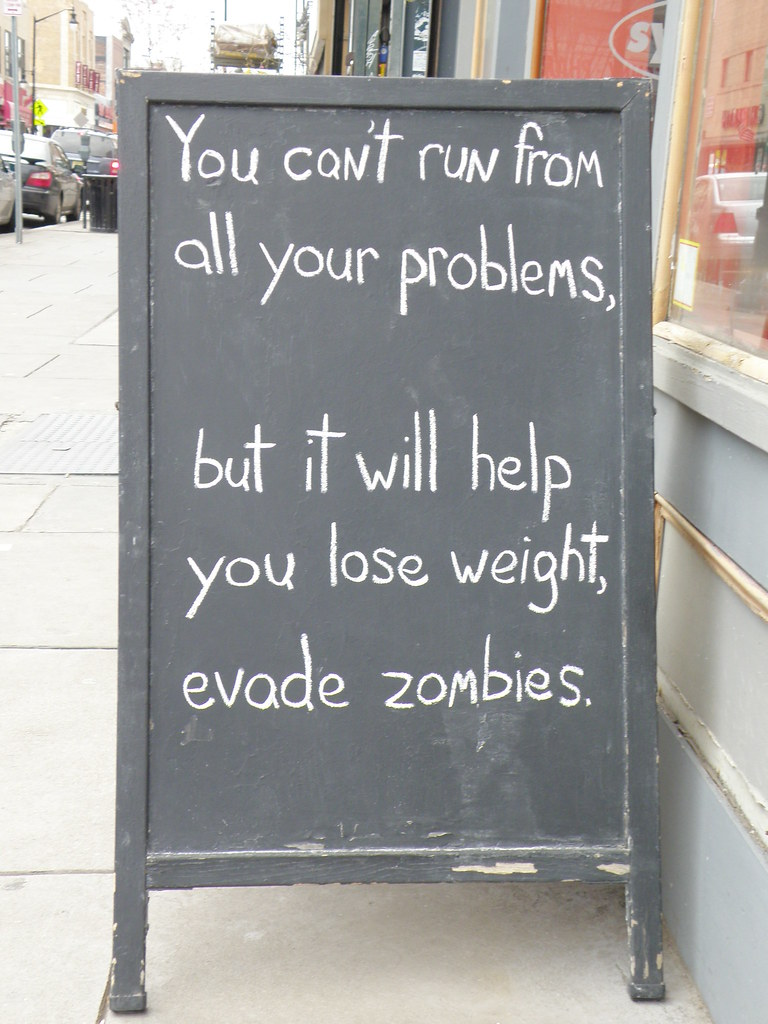 You can't run from all your problems, but it will help you lose weight, evade zombies.
