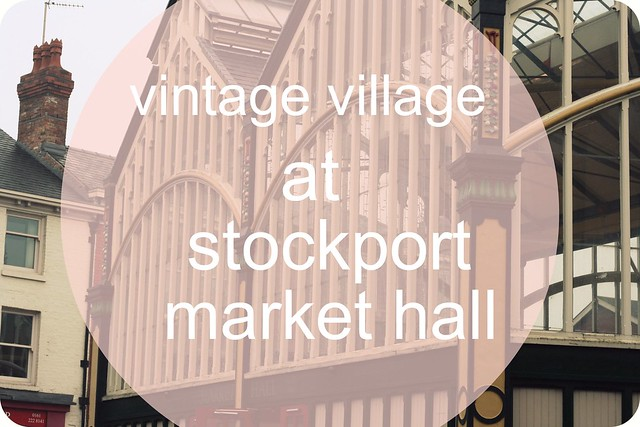 Vintage Village at Stockport Market Hall