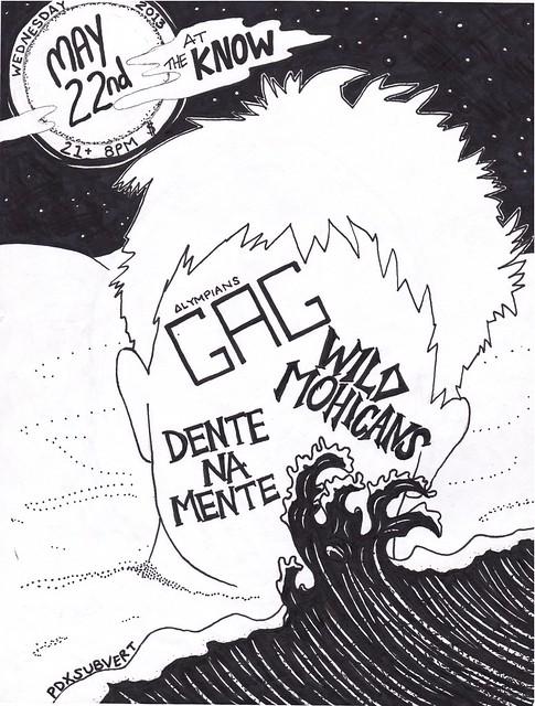 5/22/13 Gag/WildMohicans/DenteNaMente