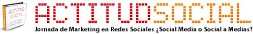 Actitud Social Jornada de Marketing en Redes Sociales ¿Social Media o Social a Medias?