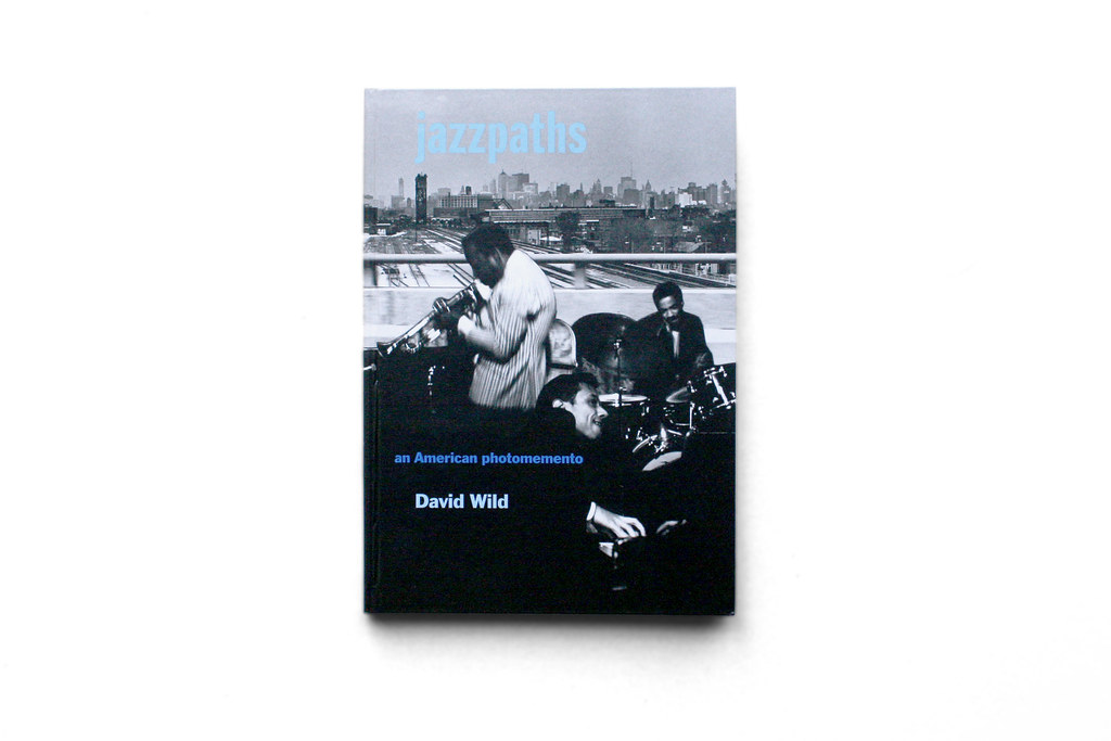 David Wild – Jazzpaths: an American photomemento