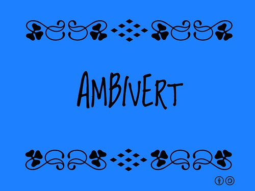 Buzzword Bingo: Ambivert = Personality trait including the qualities of both introversion and extroversion