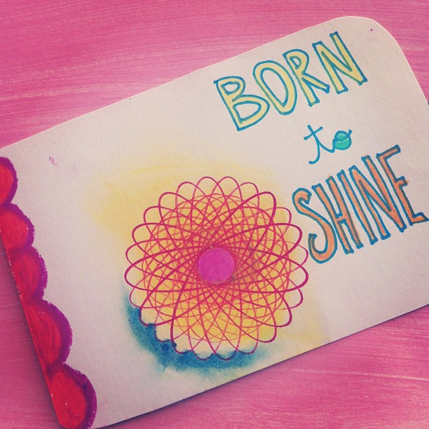 Born to Shine.