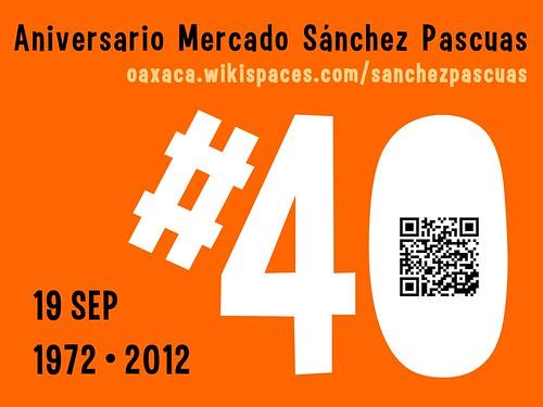 Aniversario #40 Mercado Sanchez Pascuas #mexiconow #oaxacatoday #rtyear2012