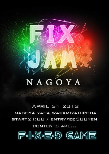 【告知】FIXJAM NAGOYA 2012.4.21