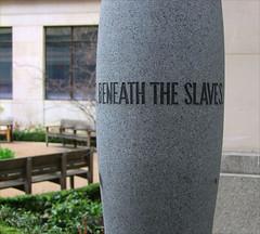 beneath the slaves