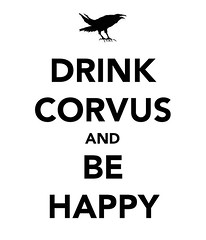 DRINK CORVUS and BE HAPPY