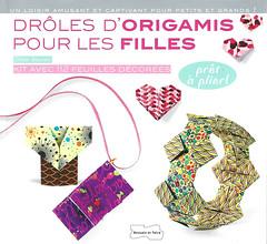 Origami création - Didier Boursin - Drôles d'origamis pour les filles