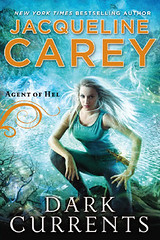 October 2nd 2012 by Roc Hardcover                 Dark Currents (Agent of Hel, #1) by Jacqueline Carey