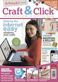 'Craft and Click!' A new magazine appears in the UK! Your favourite things 'Crafting and the Internet!'