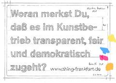 Woran merkst Du, daß es im Kunstbetrieb transparent, fair und demokratisch zugeht?