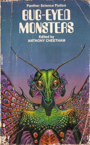 Bug-Eyed Monsters. Edited by Anthony Cheetham. Panther 1974. Cover art Bruce Pennington. ISBN 586039902