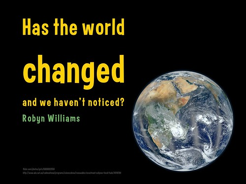 Has the world changed and we haven't noticed?