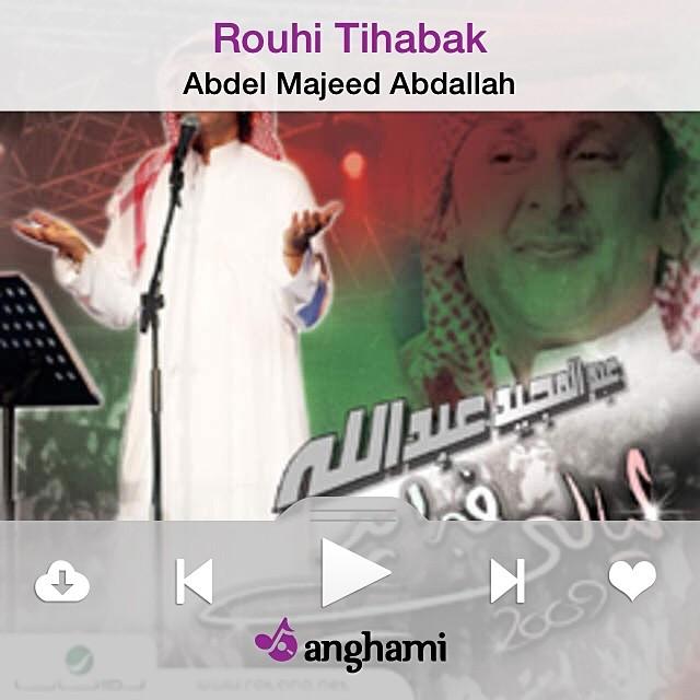 ♫ #NowPlaying Rouhi Tihabak by Abdel Majeed Abdallah on #Anghami ♫❤️