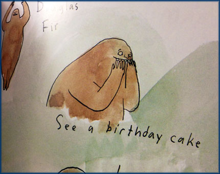 "We practice this at home.  ""A birthday cake?! For me?"""
