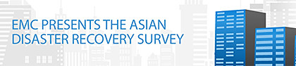 "EMC Research: ""The Disaster Recovery Survey 2012: Asia Pacific and Japan"""