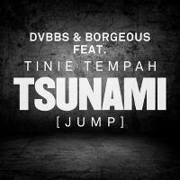 DVBBS & Borgeous – Tsunami (Jump) feat. Tinie Tempah