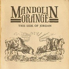 Mandolin Orange- This Side of Jordan