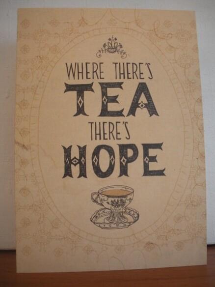 Where theres tea theres hope