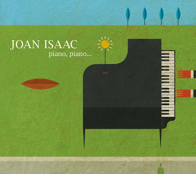 Joan Isaac. Piano, piano...