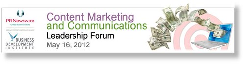Content Marketing and Communications Leadership Forum by PR Newswire / Business Development Institute - San Francisco - May 16, 2012