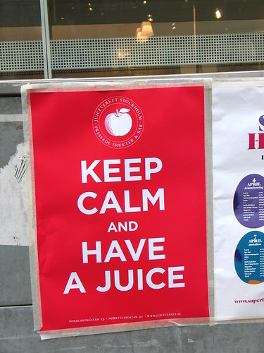 Keep calm and have a juice?!