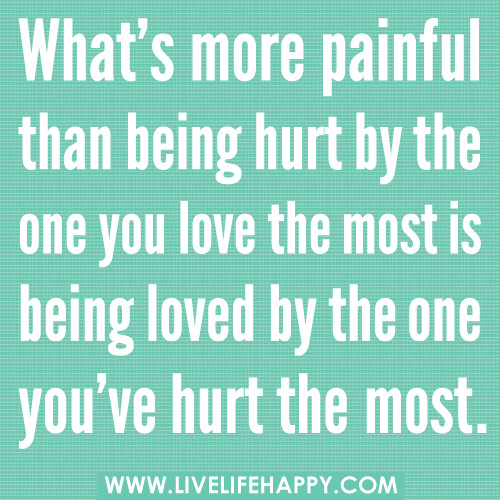 Quotes For Being Hurt By Someone You Love: What's More Painful Than Being Hurt