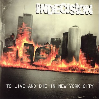 Indecision 'To Live And Die In New York City' (2000)