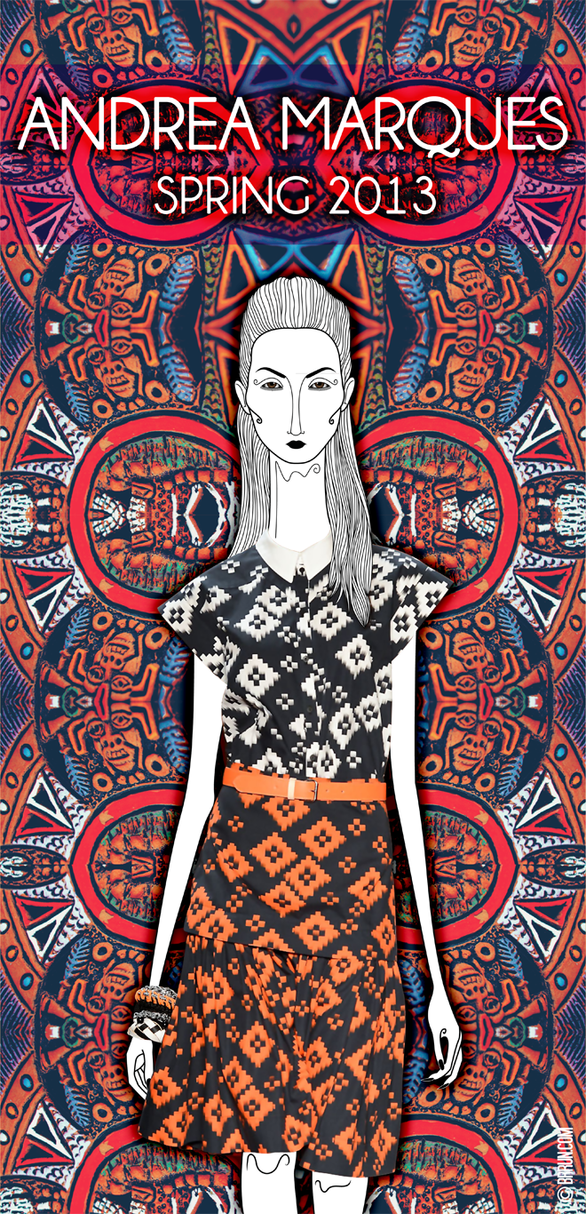 Andrea Marques, Spring 2013 – Fashion  Rio // Editor Chefe: Bruno Capasso // Texto: Brunno Almeida Maia // Ilustração: Leandro Dário // Foto: Beto Urrick // Arte: Tiago Gomes