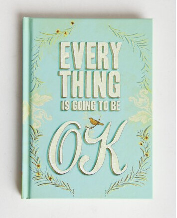 every-thing-is-going-to-be-ok