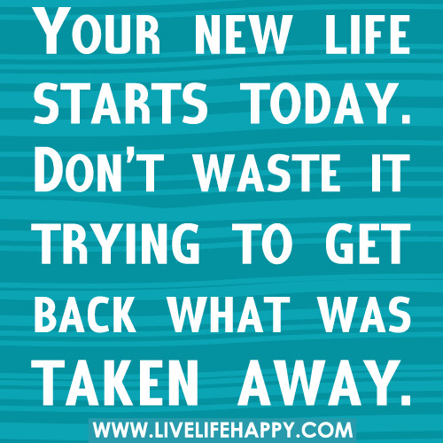 Download New Life Quotes: Your New Life Starts Today. Don't Waste It...