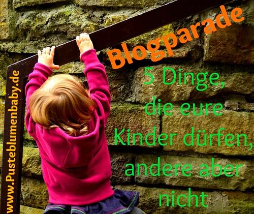 5 dinge die eure kinder dürfen, andere aber nicht (http://www.pusteblumenbaby.de/)