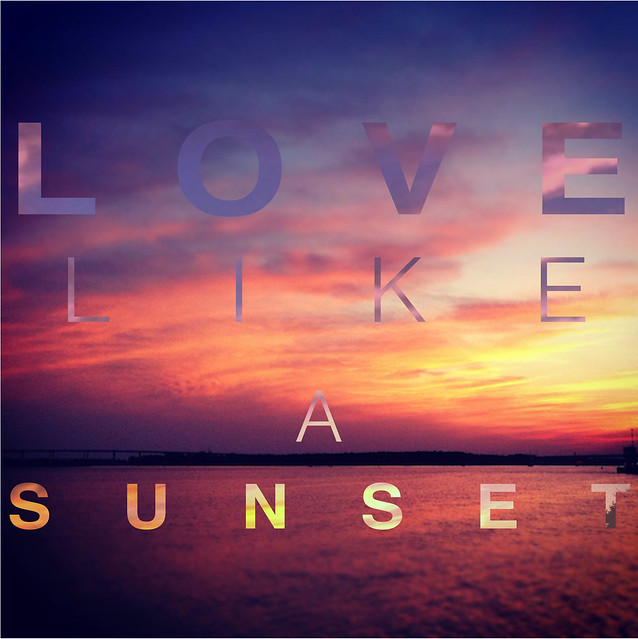 Love Like A Sunset