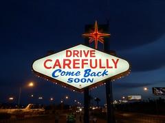 Las Vegas: Drive Carefully - Come Back soon