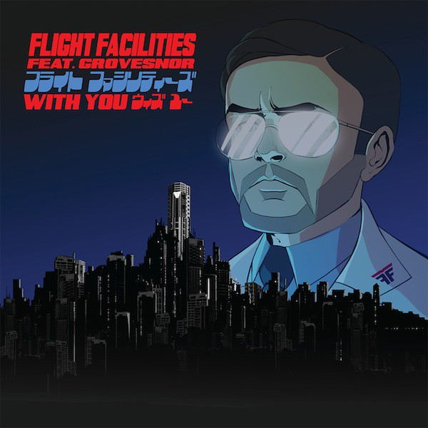 """Flight Facilities: """"With You"""" (feat. Grovesnor)"""