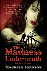 January 2nd 2013 by Putnam Juvenile                   The Madness Underneath (Shades of London #2) by Maureen Johnson