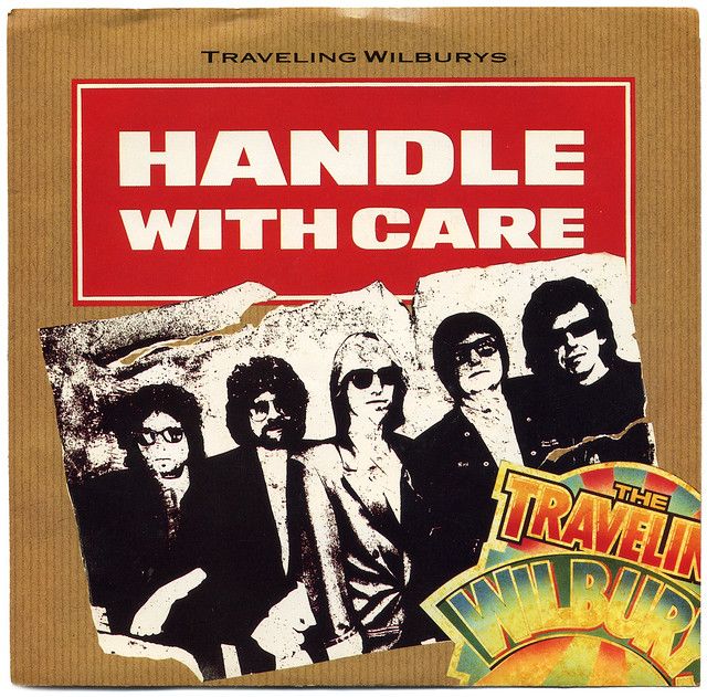 Handle With Care The Traveling Wilburys Flickr Photo