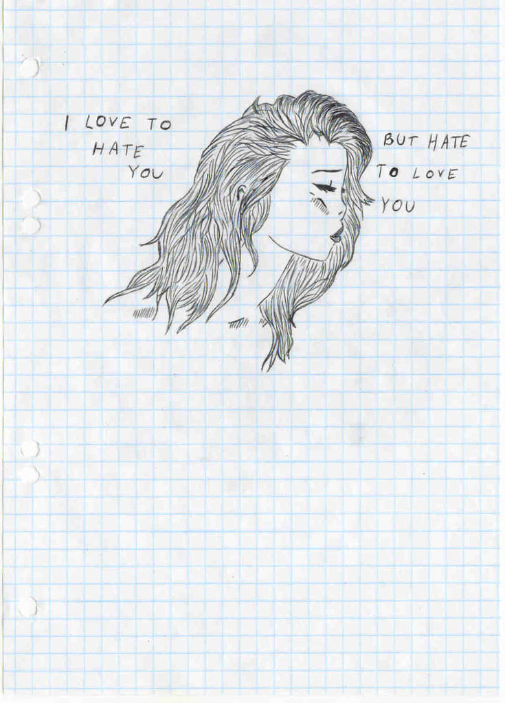 I love to hate you, but hate to love you.