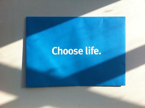 Choose life.