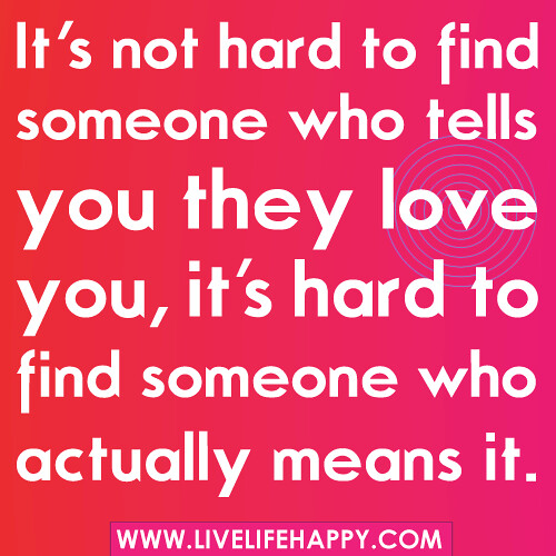 "Life Is Hard Its Harder If Youre Stupid Poster: ""It's Not Hard To Find Someone Who Tells You They Love You"