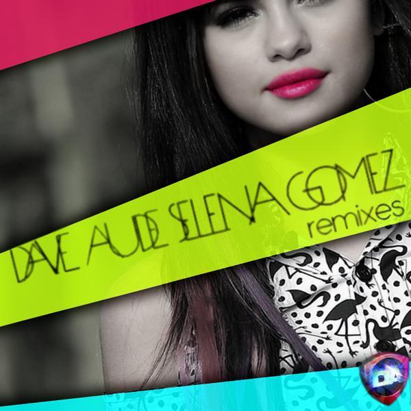 Dave Audé: Selena Gomez Remixes