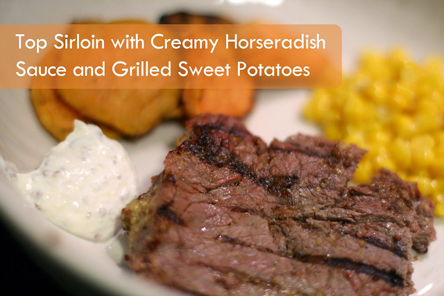 Top Sirloin with Creamy Horseradish Sauce and Grilled Sweet Potatoes